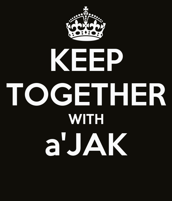 KEEP TOGETHER WITH a'JAK