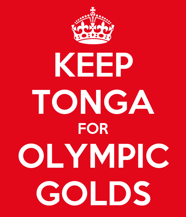 KEEP TONGA FOR OLYMPIC GOLDS