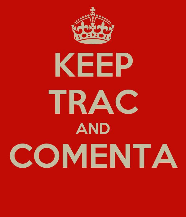 KEEP TRAC AND COMENTA