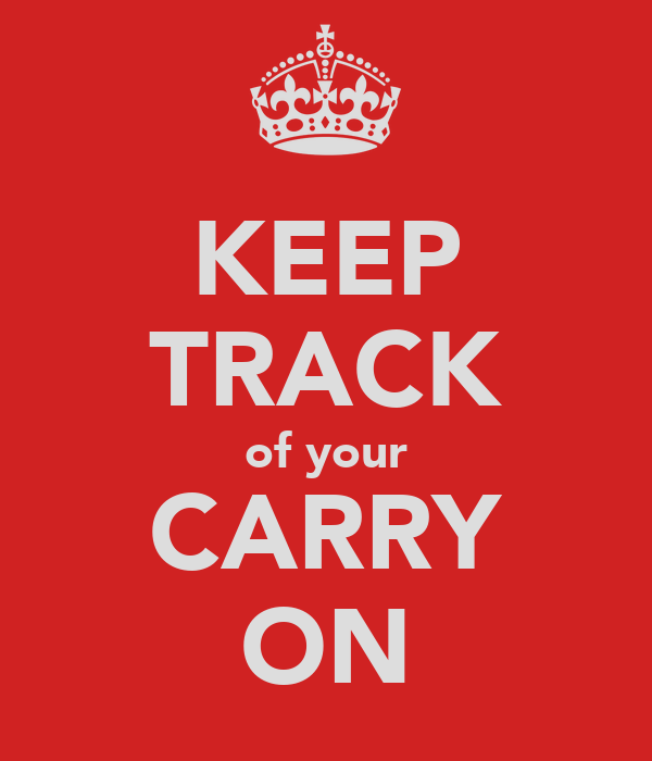 KEEP TRACK of your CARRY ON