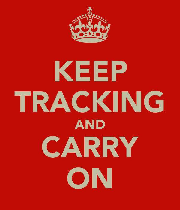 KEEP TRACKING AND CARRY ON