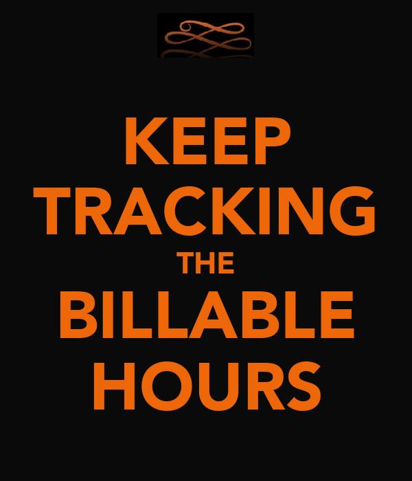 KEEP TRACKING THE BILLABLE HOURS