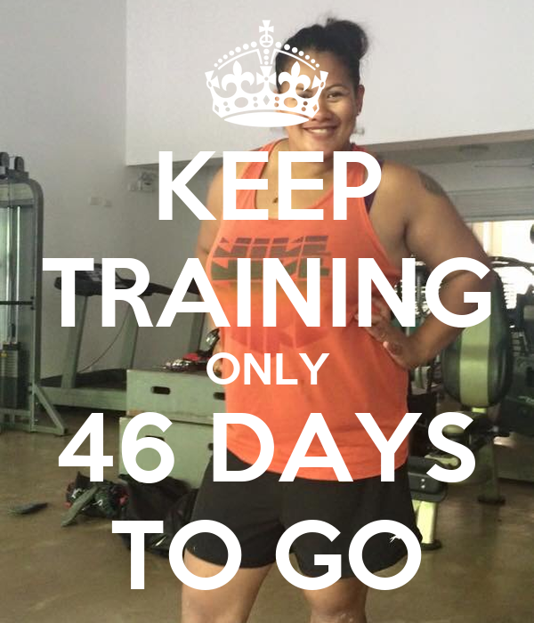 KEEP TRAINING ONLY 46 DAYS TO GO