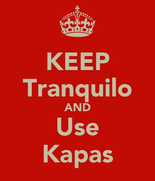 KEEP Tranquilo AND Use Kapas
