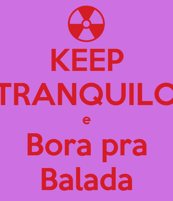 KEEP TRANQUILO e Bora pra Balada
