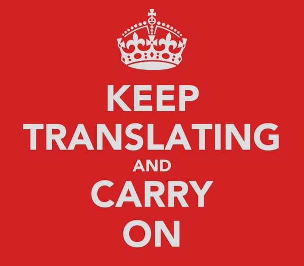 KEEP TRANSLATING AND CARRY ON