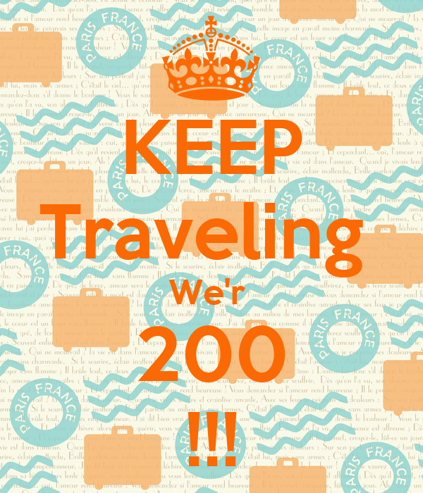 KEEP Traveling  We'r  200 !!!