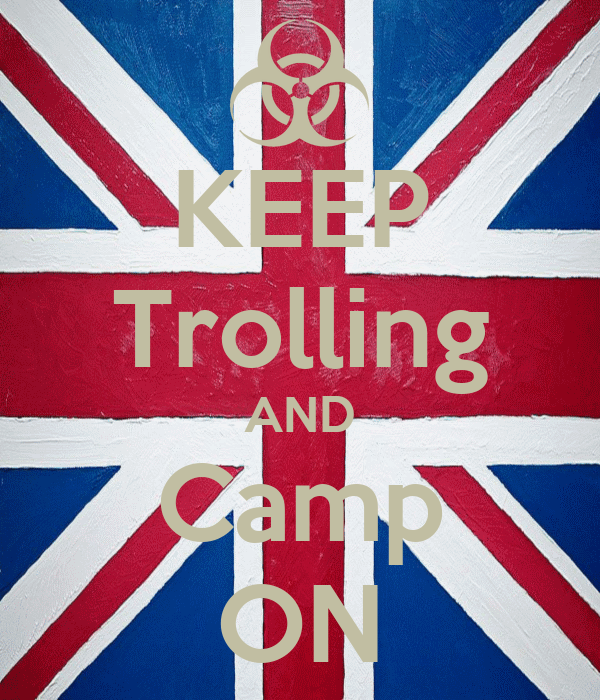 KEEP Trolling AND Camp ON