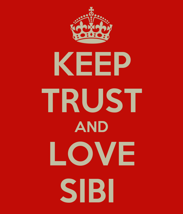 KEEP TRUST AND LOVE SIBI
