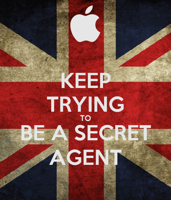 KEEP TRYING TO BE A SECRET AGENT