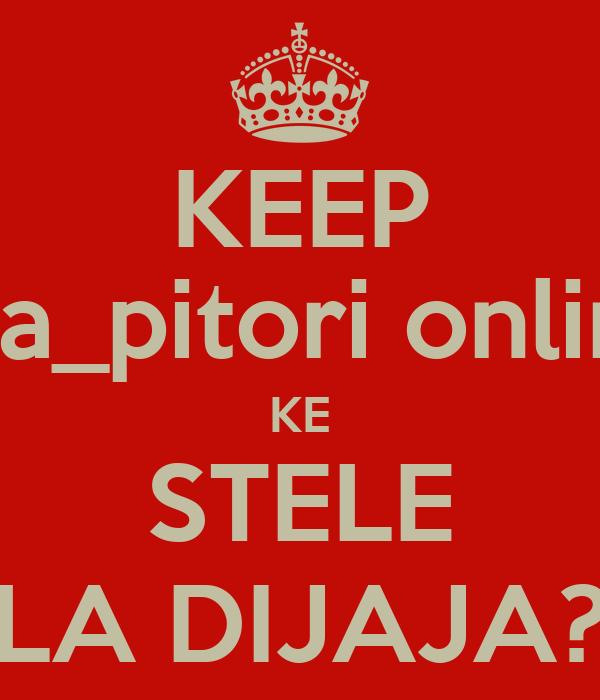 KEEP Tsa_pitori online KE STELE LA DIJAJA?