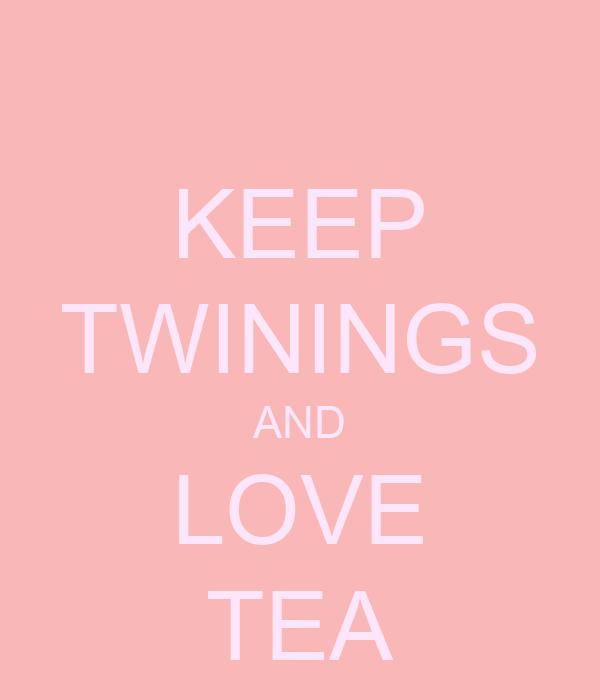 KEEP TWININGS AND LOVE TEA