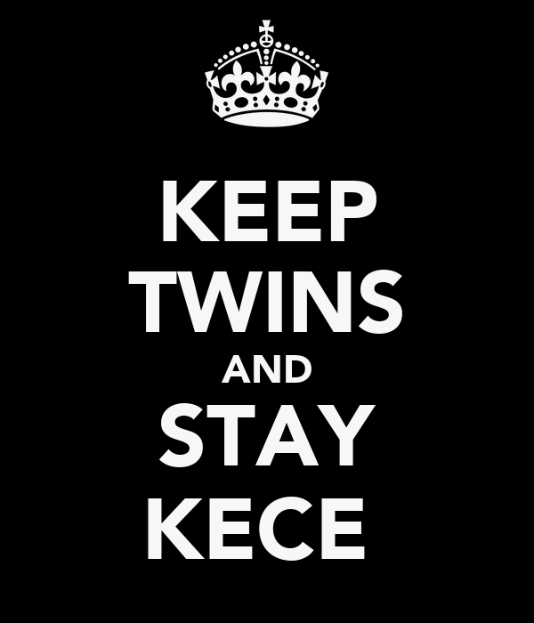 KEEP TWINS AND STAY KECE