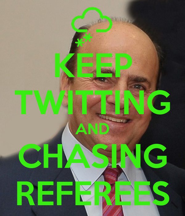 KEEP TWITTING AND CHASING REFEREES