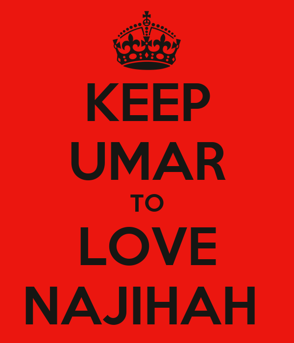 KEEP UMAR TO LOVE NAJIHAH