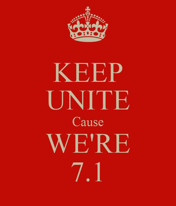 KEEP UNITE Cause WE'RE 7.1