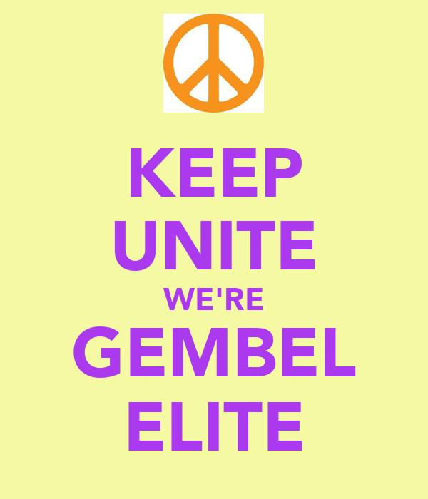 KEEP UNITE WE'RE GEMBEL ELITE