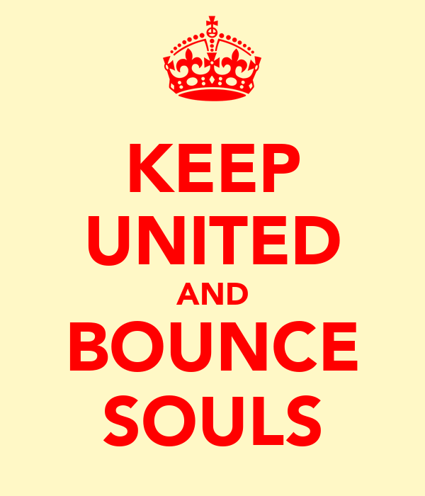 KEEP UNITED AND BOUNCE SOULS