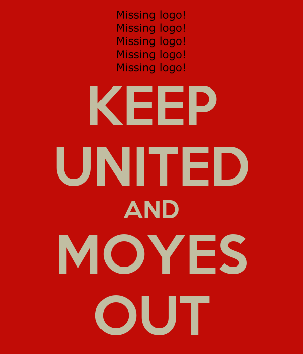 KEEP UNITED AND MOYES OUT