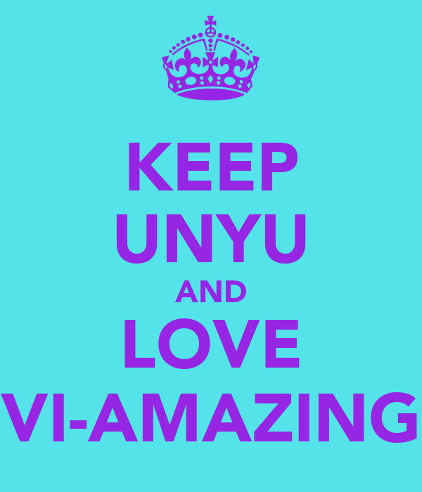 KEEP UNYU AND LOVE VI-AMAZING