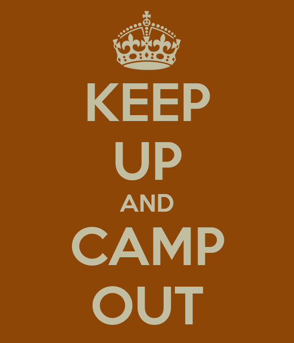 KEEP UP AND CAMP OUT