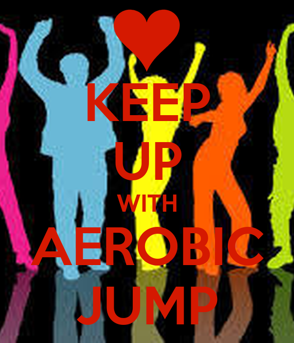 KEEP UP WITH AEROBIC JUMP
