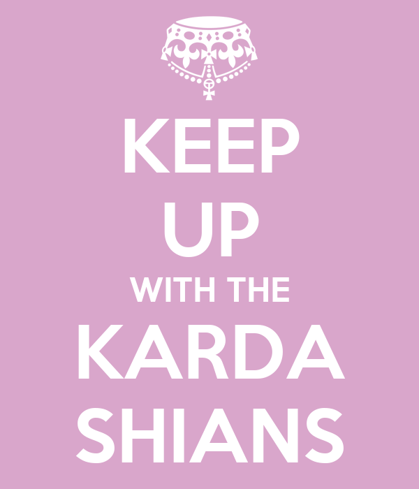 KEEP UP WITH THE KARDA SHIANS