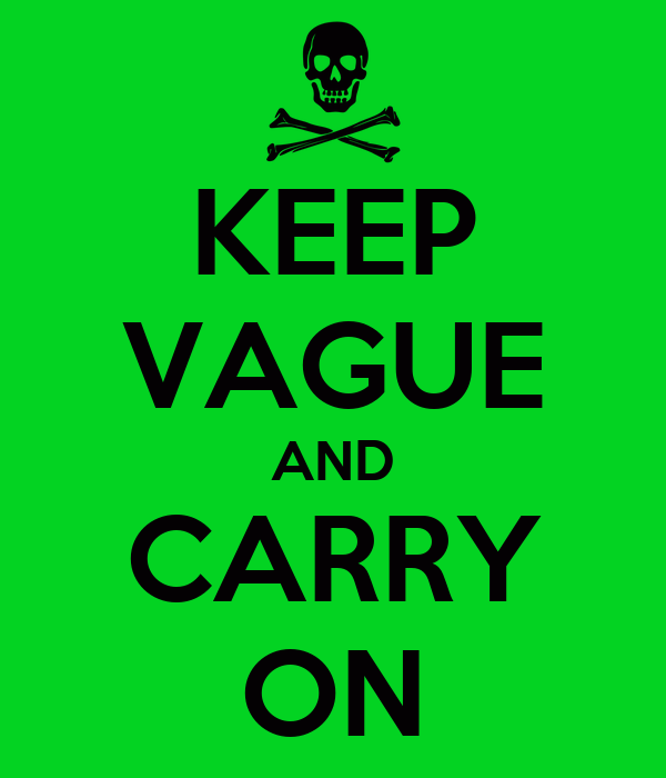 KEEP VAGUE AND CARRY ON