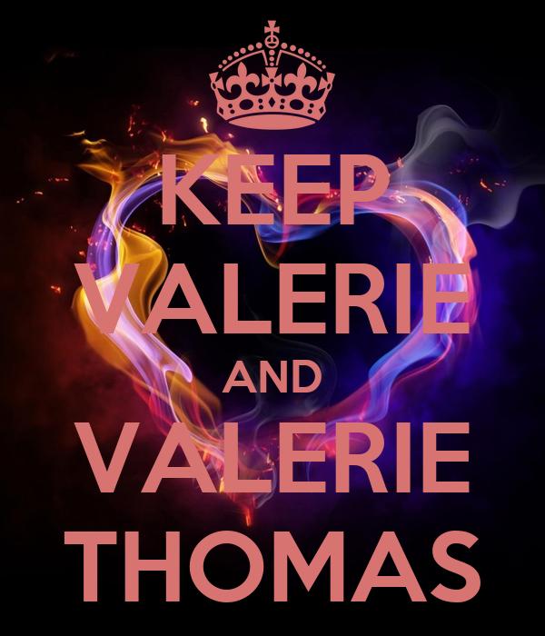 KEEP VALERIE AND VALERIE THOMAS