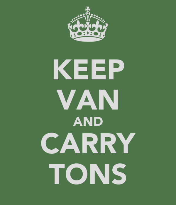 KEEP VAN AND CARRY TONS