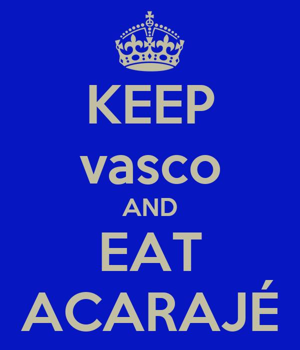 KEEP vasco AND EAT ACARAJÉ