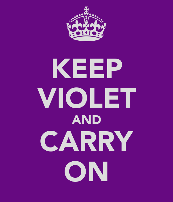 KEEP VIOLET AND CARRY ON