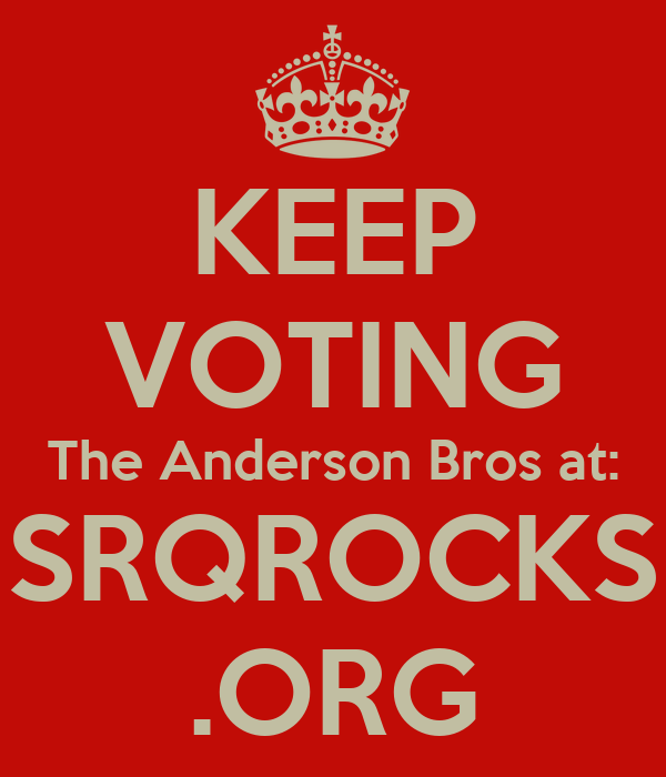 KEEP VOTING The Anderson Bros at: SRQROCKS .ORG