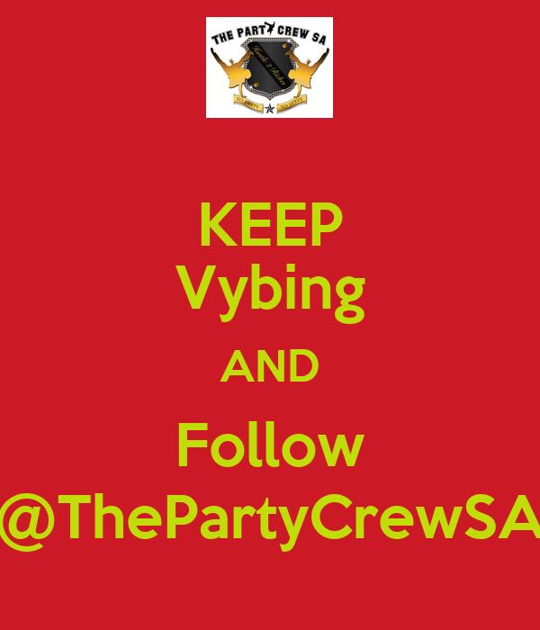 KEEP Vybing AND Follow @ThePartyCrewSA