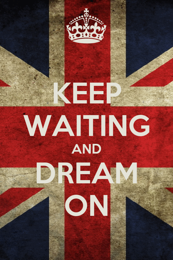 KEEP WAITING AND DREAM ON