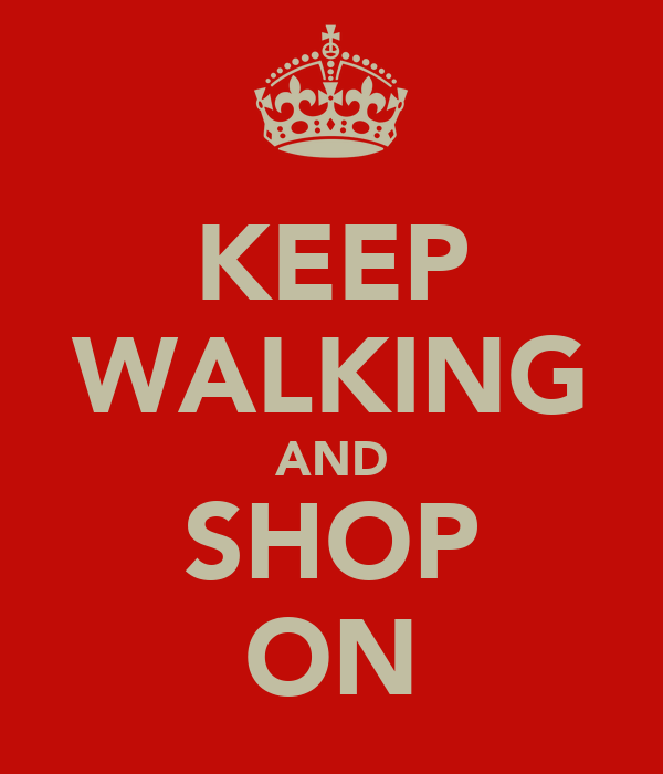 KEEP WALKING AND SHOP ON