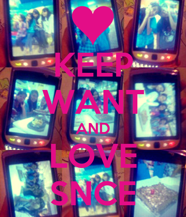 KEEP WANT AND LOVE SNCE