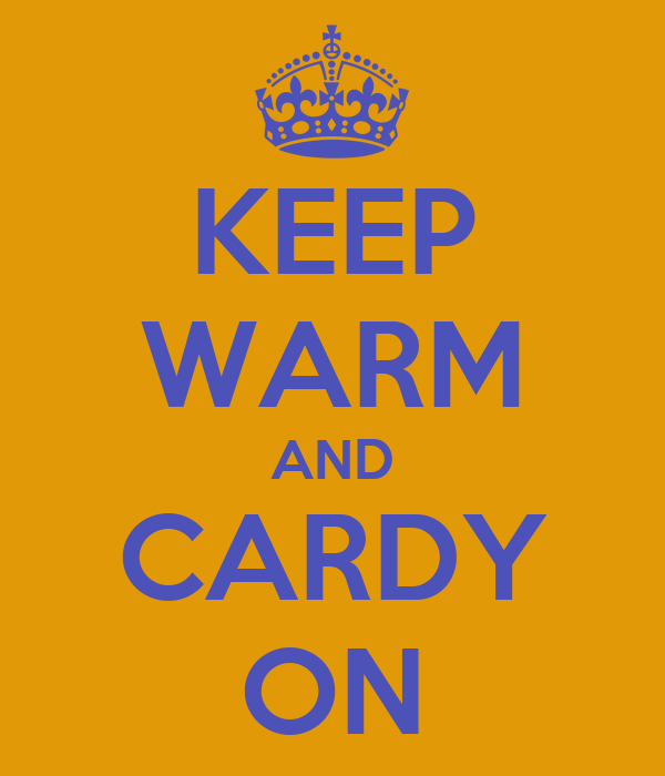 KEEP WARM AND CARDY ON