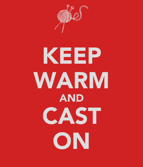 KEEP WARM AND CAST ON