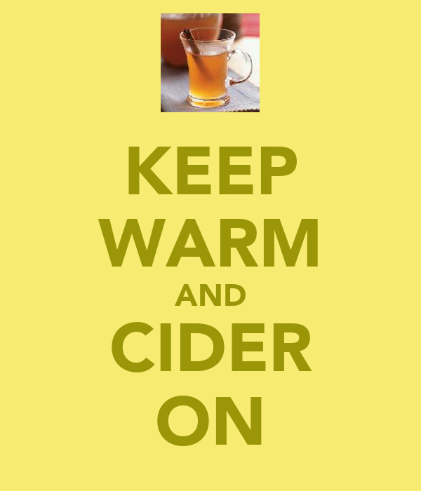 KEEP WARM AND CIDER ON