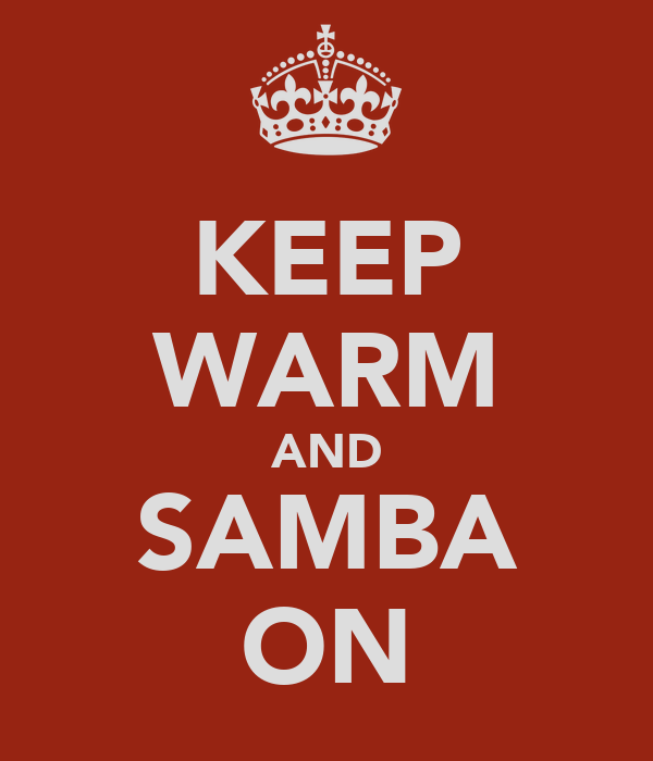 KEEP WARM AND SAMBA ON