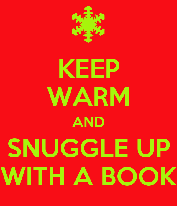KEEP WARM AND SNUGGLE UP WITH A BOOK