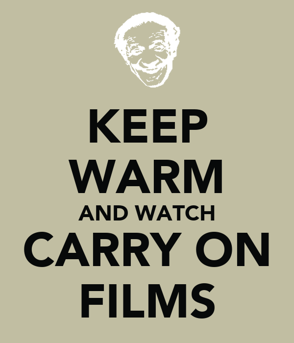 KEEP WARM AND WATCH CARRY ON FILMS