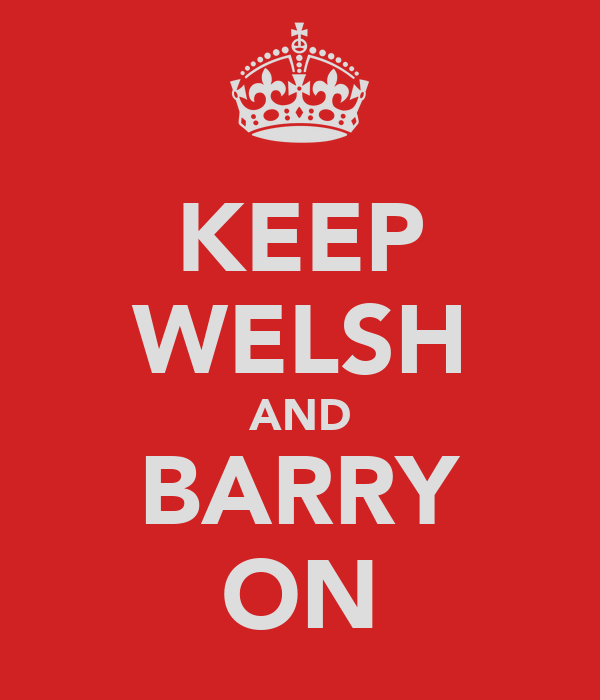 KEEP WELSH AND BARRY ON
