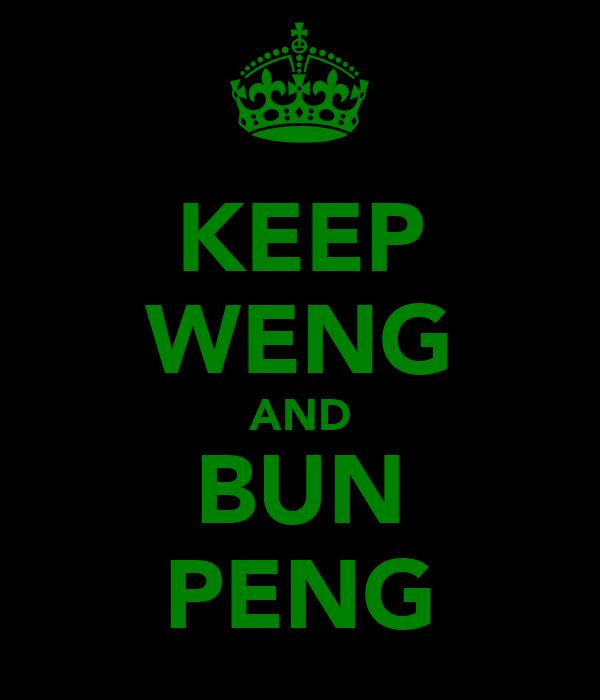 KEEP WENG AND BUN PENG