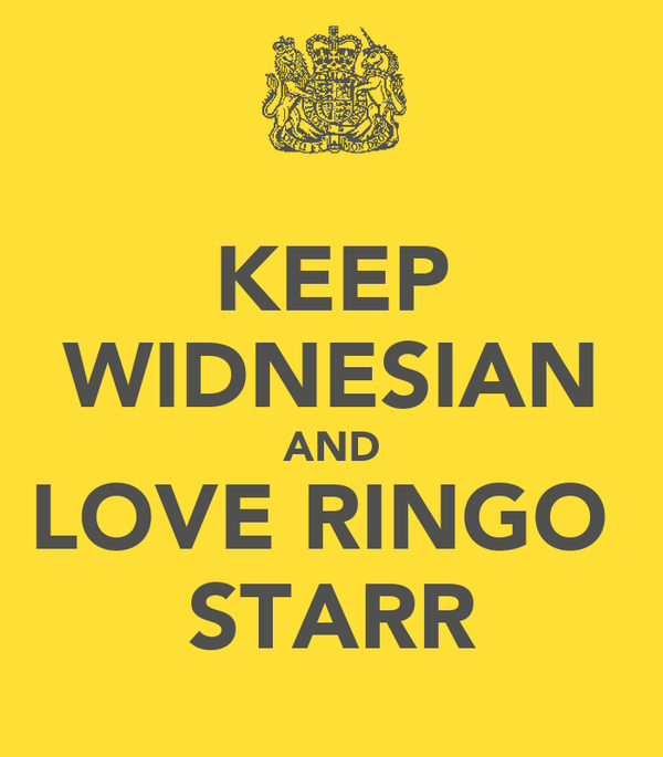 KEEP WIDNESIAN AND LOVE RINGO  STARR