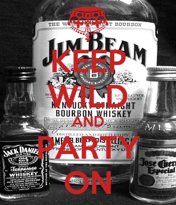 KEEP WILD AND PARTY ON