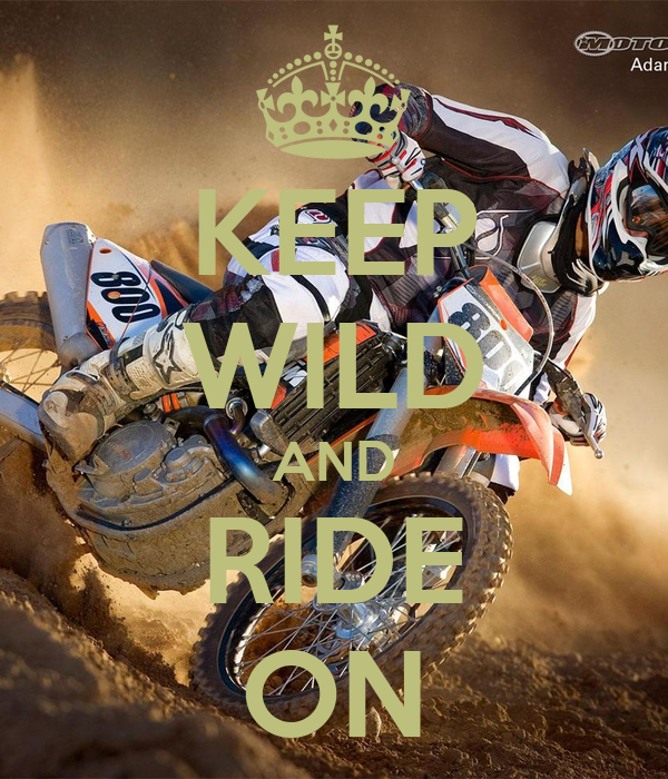KEEP WILD AND RIDE ON