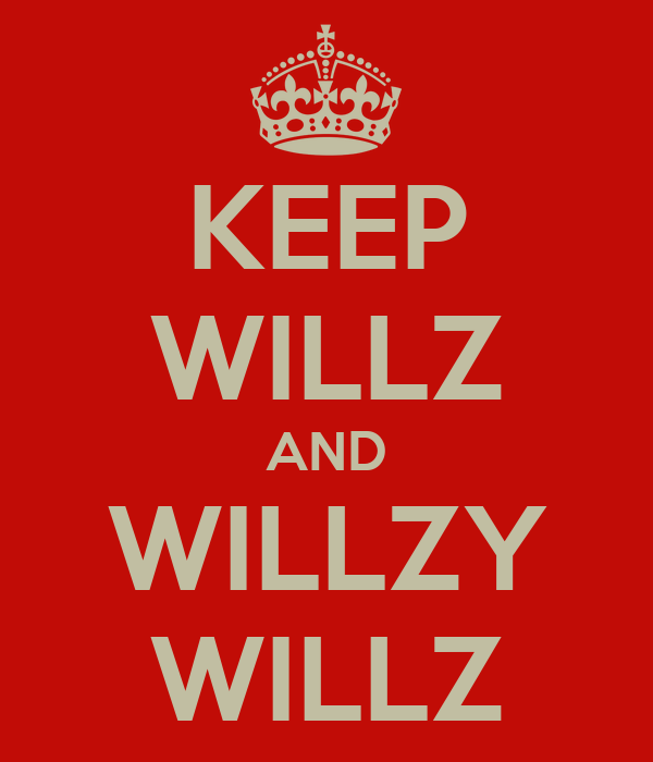 KEEP WILLZ AND WILLZY WILLZ
