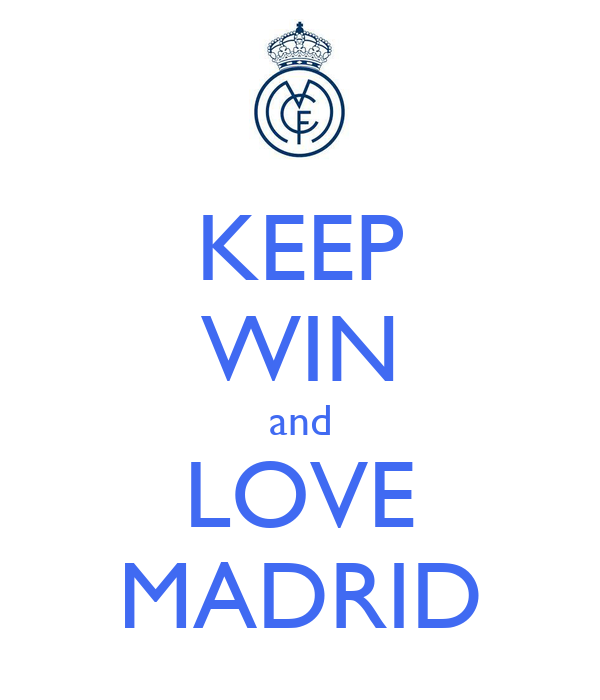 KEEP WIN and LOVE MADRID